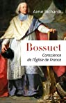 Bossuet, conscience de l'Eglise de France par Richardt