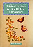 Original Designs for Silk Ribbon Embroidery (Milner Craft Series)