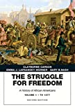 Struggle for Freedom: A History of African Americans, The, Volume 1 to 1877A History of African Americans (2nd Edition)