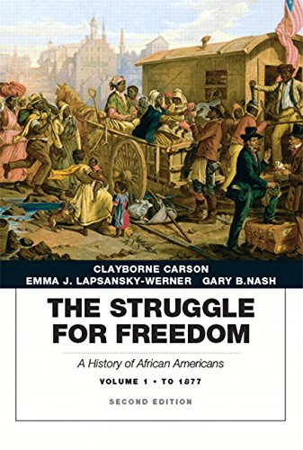 : Struggle for Freedom: A History of African Americans, The, Volume 1 to 1877A History of African Americans (2nd Edition)