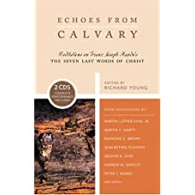Echoes from Calvary: Mediations on Franz Joseph Haydn's The Seven Last Words of Christ