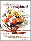 Watercolor Simplified, Pat Weaver, 1581803508