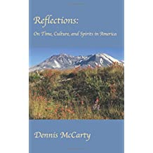 Reflections: On Time, Culture, and Spirits in America