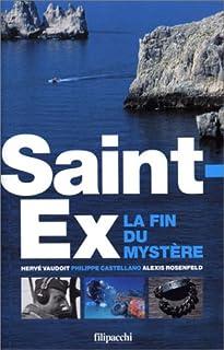 SAINT-EX.LA FIN DU MYSTÈRE