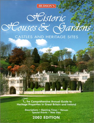 Hudson's Historic Houses & Gardens 2002: The Comprehensive Annual Guide to Heritage Properties in Great Britain and Ireland pdf