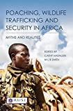 img - for Poaching, Wildlife Trafficking and Security in Africa: Myths and Realities (Whitehall Papers) book / textbook / text book