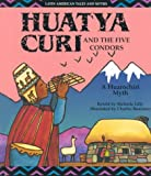 Huatya Curi and the Five Condors, Melinda Lilly, 1571032630