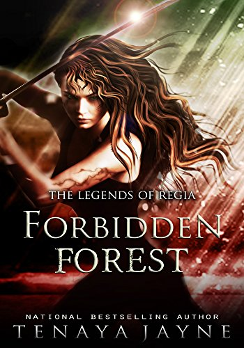 Forbidden Forest: A Fantasy Romance Novel (The Legends of Regia Book 1) by [Jayne, Tenaya]