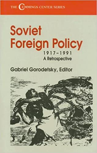 Book Soviet Foreign Policy, 1917-1991: A Retrospective (Cummings Center Series)