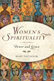 Women's Spirituality: Power and Grace
