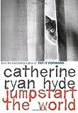 Jumpstart the World, Catherine Ryan Hyde, 0375866655
