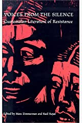 Voices From Silence: Guatemalan Literature of Resistance (Ohio RIS Latin America Series) Paperback