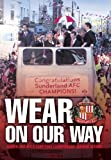 Sunderland AFC - 2004/2005 Season Review - Wear On Our Way [DVD]