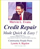 Credit Repair Made Quick and Easy : How to Restore Your AAA+ Credit Rating, Evans, Mervin L., 0914391437