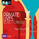 Classic Radio Theatre: Private Lives (Dramatised) Radio/TV Program by Noel Coward Narrated by Paul Scofield, Patricia Routledge