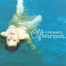 Afternoon by ELENI MANDELL (2004-06-01)