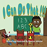 img - for I Can Do That: In this meaningful children's book, perseverance is displayed from a intelligent young boy. He understands that he can grow up to ... This is a must read for young children. book / textbook / text book