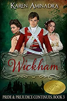 Wickham: Pride & Prejudice Continues - Book 3 (The Pride & Prejudice Continues Series) by [Aminadra, Karen]