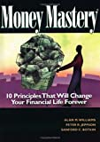 Money Mastery, Alan M. Williams and Peter R. Jeppson, 1564146103