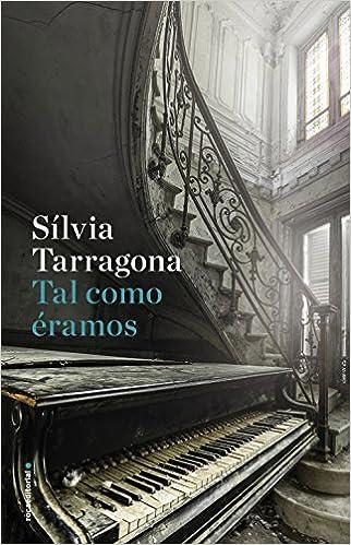 Tal como éramos (Novela): Amazon.es: Sílvia Tarragona: Libros