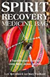 Spirit Recovery Medicine Bag, Lee McCormick and Mary Faulkner, 0757317944