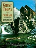 Ghost Towns of Colorado, Philip Varney, 089658416X