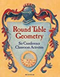 Round Table Geometry: Sir Cumference Classroom Activities, Charlesbridge Publishing Staff and Don Robb, 1580894496