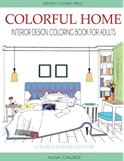 Captivating Colorful Home: Interior Design Coloring Book For Adults (House Coloring  Books)