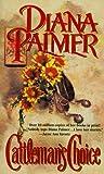 Cattleman's Choice, Diana Palmer, 1551660563