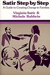 Satir Step by Step: A Guide to Creating Change in Families