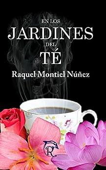 En los Jardines del Té (Spanish Edition) by [Montiel Núñez, Raquel]