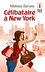 Célibataire à New York (Red Dress Ink t. 2)