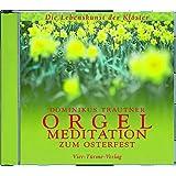 Orgelmeditation zum Osterfest. CD: Die Lebenskunst der Klöster