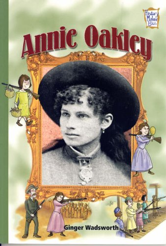 Annie Oakley (History Maker Biographies)