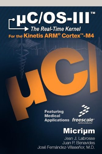 Download uC/OS-III: The Real-Time Kernel and the Freescale Kinetis ARM Cortex-M4 ebook