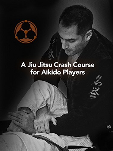 A Jiu Jitsu Crash Course for Aikido Players by