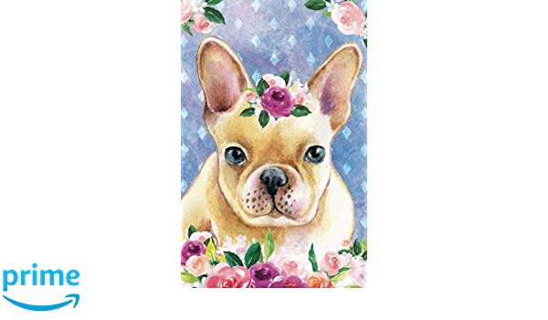 Bullet Journal For Dog Lovers Fawn French Bulldog In Flowers