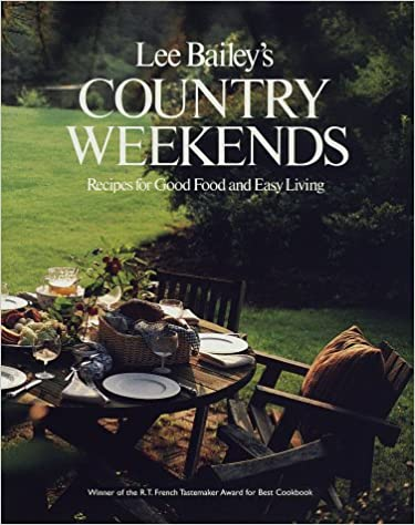 Téléchargements de livres audio gratuits sur Ipod Lee Bailey's Country Weekends: Recipes for Good Food and Easy Living by Lee Bailey,Joshua Greene PDF DJVU FB2 0517187469