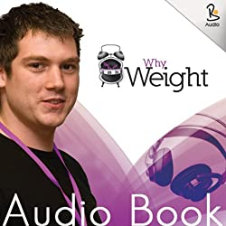 Why Weight Audio Book
