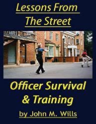 Lessons From The Street: Officer Survival & Training Volume 1