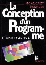 LA CONCEPTION D'UN PROGRAMME. Etudes de cas en Pascal