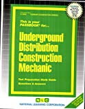 Underground Distribution Construction Mechanic: Test Preparation Study Guide, Questions & Answers (Career Examination Passbooks)