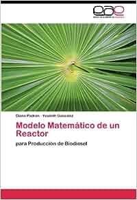 Modelo Matemático de un Reactor: para Producción de