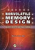 Nonvolatile Memory Design: Magnetic, Resistive, and Phase Change