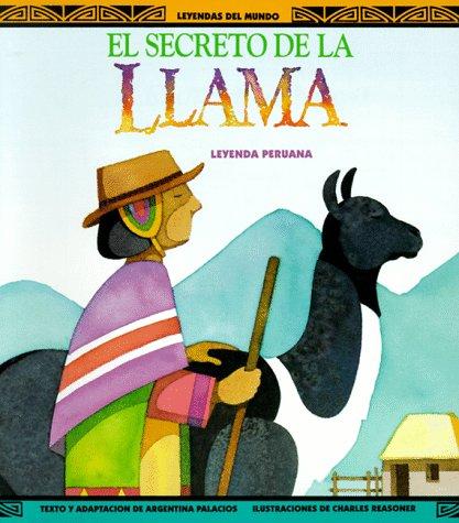 El secreto de la llama: una leyenda peruana by Brand: HARCOURT SCHOOL PUBLISHERS