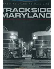 Trackside Maryland: From Railroad to Main Line