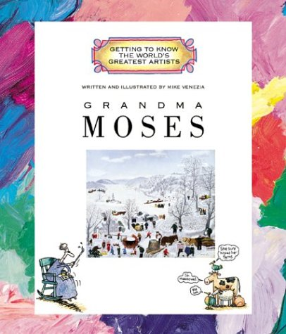 Paintings Grandma Moses - Grandma Moses (Getting to Know the World's Greatest Artists)