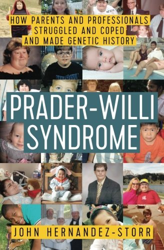 Prader Willi Syndrome  How Parents And Professionals Struggled And Coped And Made Genetic History
