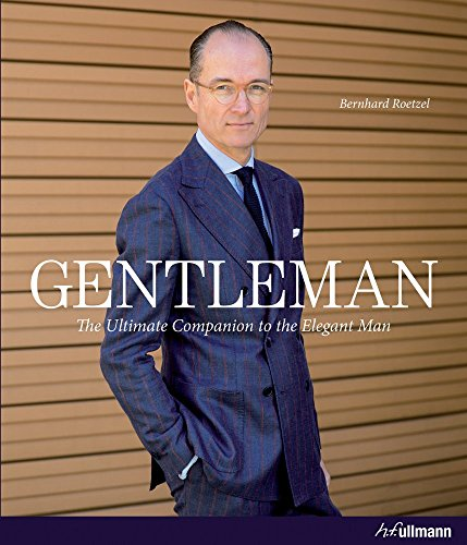 Men Fashion Reader - Gentleman: The Ultimate Companion to the Elegant Man