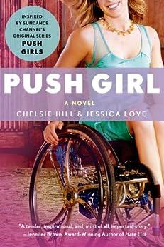 Push Girl: A Novel by [Hill, Chelsie, Love, Jessica]